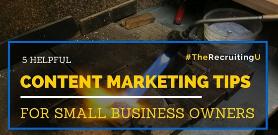 5 Helpful Content Marketing Tips for Small Business Owners