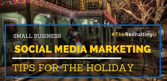 Small Business Holiday Social Media Marketing Tips